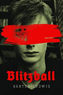 Blitzball: A Teen Clone of Hitler Rebels Against Nazis in Young Adult Novel