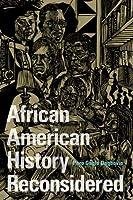 African American History Reconsidered (New Black Studies Series)
