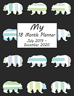 My 18 Month Planner July 2019-December 2020: Bear Weekly and Monthly Planner 2019 - 2020: 18 Month Agenda - Calendar, Organizer, Notes, Goals & To Do Lists