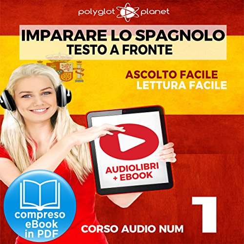Imparare lo Spagnolo - Lettura Facile - Ascolto Facile - Testo a Fronte: Spagnolo Corso Audio Num. 1 [Learn Spanish - Easy Reading - Easy Listening] cover art