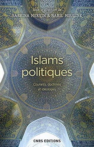Islams politiques - Courants, doctrines et idéologies