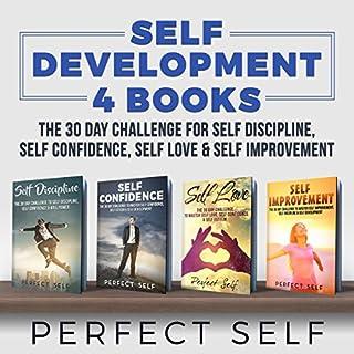 Self Development: 4 Books - The 30 Day Challenge For Self Discipline, Self Confidence, Self Love & Self Improvement cover art