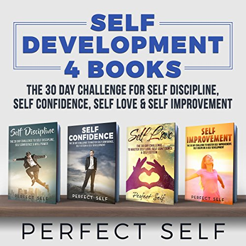 Self Development: 4 Books - The 30 Day Challenge For Self Discipline, Self Confidence, Self Love & Self Improvement audiobook cover art