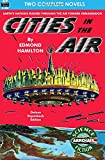 Cities in the Air & The War of the Planets
