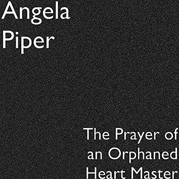 The Prayer of an Orphaned Heart Master
