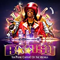 Tha Funk Capitol Of The World by Bootsy Collins (2011-04-26)