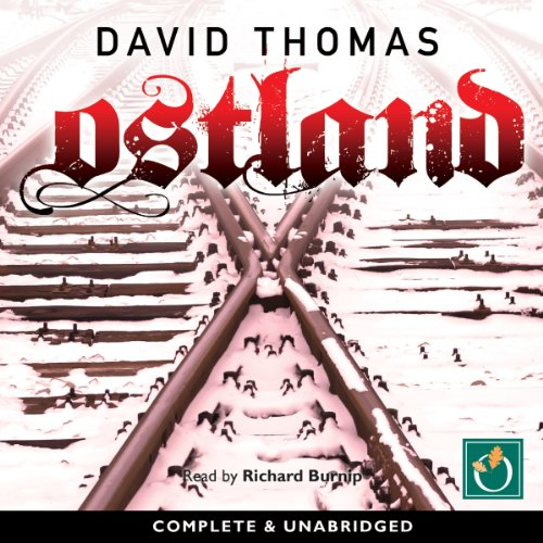 Ostland                   By:                                                                                                                                 David Thomas                               Narrated by:                                                                                                                                 Richard Burnip                      Length: 14 hrs and 17 mins     1 rating     Overall 5.0