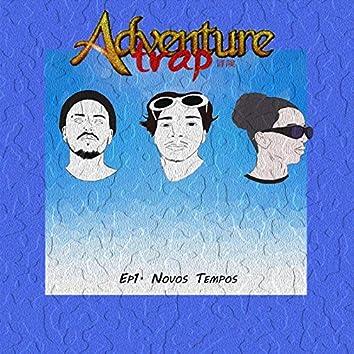 Adventure Trap, Ep. 1: Novos Tempos