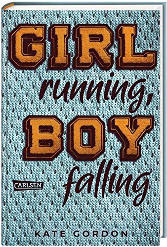 Girl running, Boy falling: Ein ergreifender Coming-of-Age-Roman über die erste Liebe und den ersten Verlust.