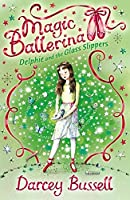Delphie and the Glass Slippers: Delphie's Adventures (Magic Ballerina)