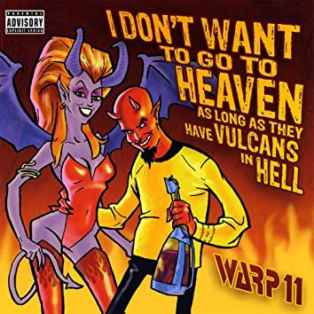 I Don't Want to Go to Heaven As Long As They Have Vulcans in Hell