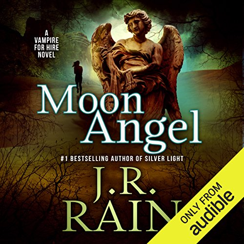 Moon Angel     Vampire for Hire, Book 14              By:                                                                                                                                 J. R. Rain                               Narrated by:                                                                                                                                 Dina Pearlman                      Length: 3 hrs and 29 mins     116 ratings     Overall 4.6