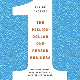 The Million-Dollar, One-Person Business     Make Great Money. Work the Way You Like. Have the Life You Want.              By:                                                                                                                                 Elaine Pofeldt                               Narrated by:                                                                                                                                 Elaine Pofeldt                      Length: 4 hrs and 31 mins     24 ratings     Overall 4.3