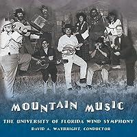 Mountain Music The Universityof Florida Wind Symphony