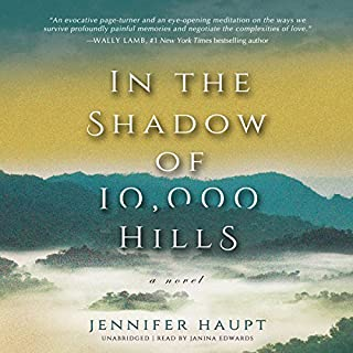 In the Shadow of 10,000 Hills                   Written by:                                                                                                                                 Jennifer Haupt                               Narrated by:                                                                                                                                 Janina Edwards                      Length: 11 hrs and 45 mins     Not rated yet     Overall 0.0