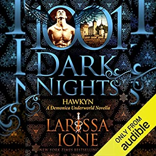 Hawkyn     A Demonica Underworld Novella              Written by:                                                                                                                                 Larissa Ione                               Narrated by:                                                                                                                                 Paul Boehmer                      Length: 6 hrs and 29 mins     1 rating     Overall 4.0