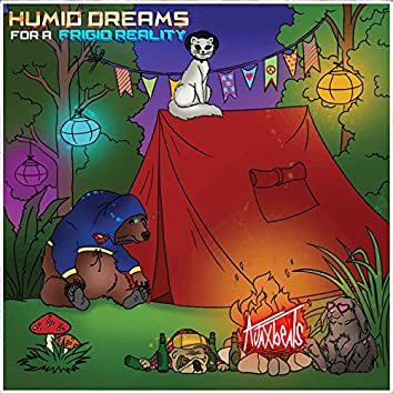 Humid Dreams For A Frigid Reality