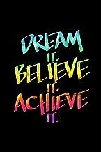 Dream It Believe It Achieve It: Artist Daily Journal Gratitude & Purpose - Affirmations And Devotional Notebook
