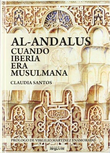 Al-Andalus: Cuando Iberia era musulmana