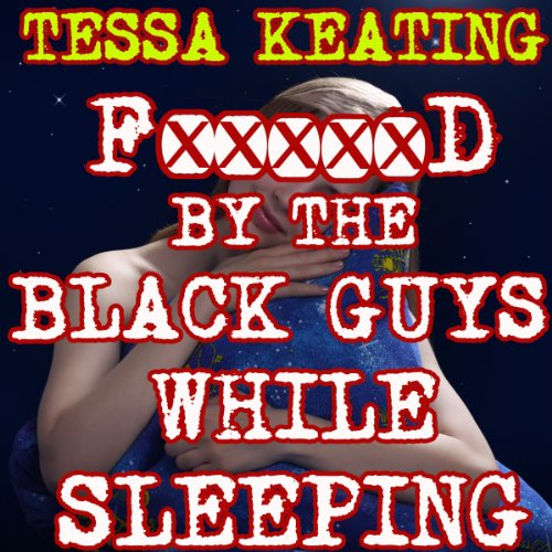 F--ked by the Black Guys While Sleeping audiobook cover art