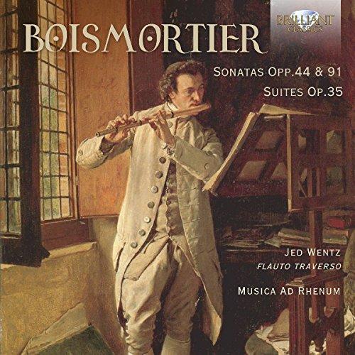 BOISMORTIER: Sonatas Opp.44 & 91, Suites Op.35