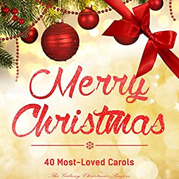 Merry Christmas - 40 Most-Loved Carols