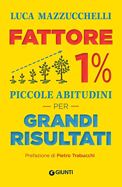Libri di luca mazzucchelli -fattore 1%: piccole abitudini per grandi risultati (italiano) copertina flessibile 978-8809988569