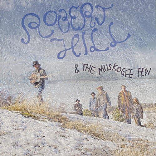 Robert Hill & the Muskogee Few