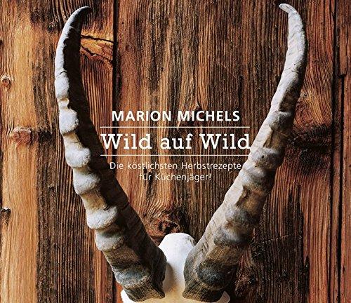 Wild auf Wild: Die köstlichen Herbstrezepte für Küchenjäger