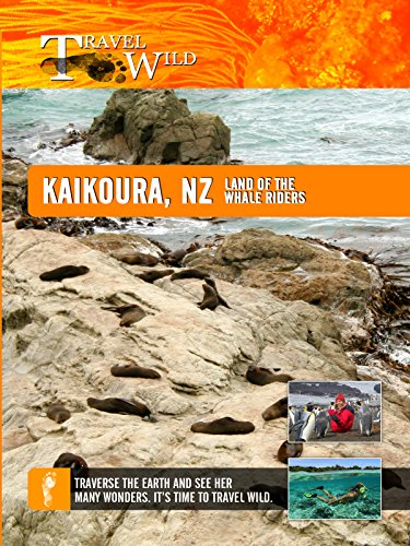 Travel Wild - Kaikoura New Zealand Land of the Whale Riders