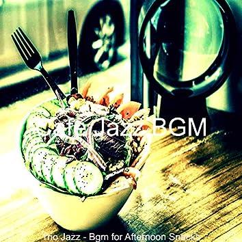 Trio Jazz - Bgm for Afternoon Snacks
