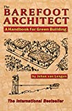 The Barefoot Architect - A Handbook for Green Building