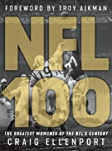 NFL 100: The Greatest Moments of the NFL's Century PDF