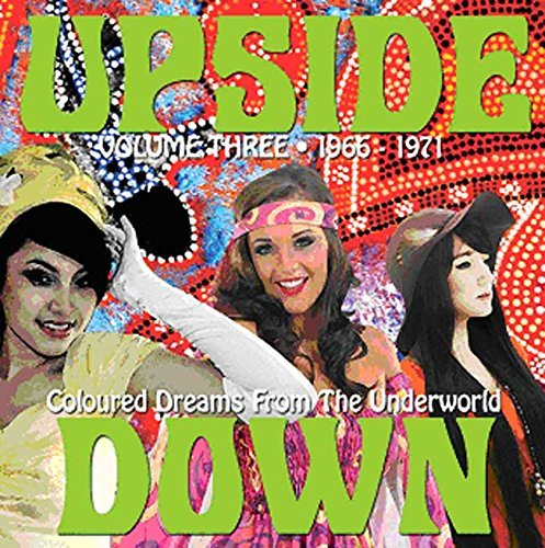 Upside Down: Coloured Dreams From The Underworld: Vol.3 1966-1971