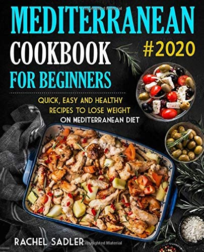 Mediterranean Cookbook For Beginners Quick Easy and Healthy Recipes To Lose Weight On Mediterranean product image