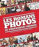 Les romans photos du professeur Choron (Drugstore) - Format Kindle - 14,99 €