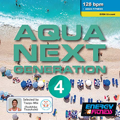 Aqua Next Generation 4 (Mixed Compilation For Fitness & Workout - 128 Bpm / 32 Count - Ideal For Aqua Fitness)