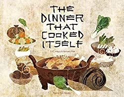 The Dinner That Cooked Itselfby J. C. Hsyu and Kenard Pak