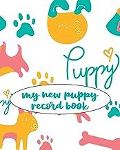کتاب ضبط توله سگ جدید من: مجله سگ Keepsake ، فهرست اطلاعات و پرونده پزشکی برای دارندگان توله سگ های جدید