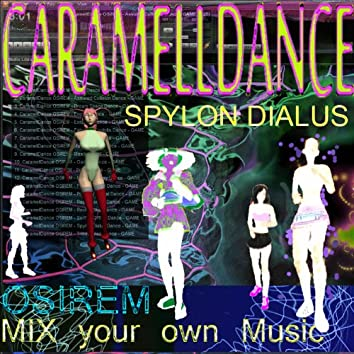 CaramellDance 'Spylon Dialus'