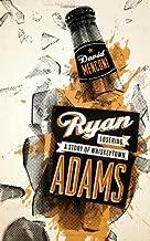 Ryan Adams: Losering, a Story of Whiskeytown (American Music Series)