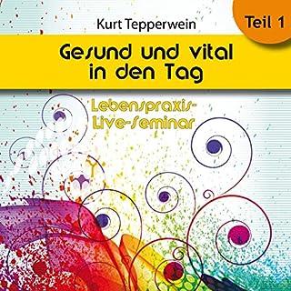 Gesund und vital in den Tag: Teil 1 (Lebenspraxis-Live-Seminar) Titelbild