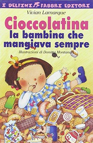 Cioccolatina. Con audiocassetta: Cioccolatina LA Bambina Che Mangiava Sempre + Cassetta