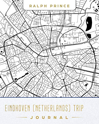 Eindhoven (Netherlands) Trip Journal: Lined Travel Journal/Diary/Notebook with Eindhoven (Netherlands) Map Cover Art