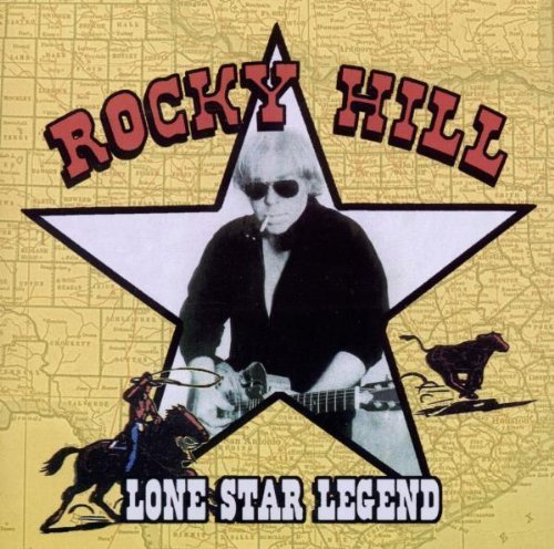 Lone Star Legend Import Edition by Hill, Rocky (2012) Audio CD
