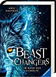 Beast Changers, Band 1: Im Bann der Eiswölfe (Beast Changers, 1)