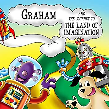 Graham and the Journey to the Land of Imagination