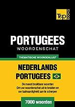 Thematische woordenschat Nederlands-Braziliaans Portugees - 7000 woorden