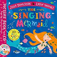 The Singing Mermaid: Book and CD Pack (Julia Donaldson/Lydia Monks)