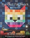 Purr-fect Patchwork: 16 Appliqué, Embroidery & Quilt Projec